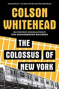 The Colossus of New York | Colson Whitehead
