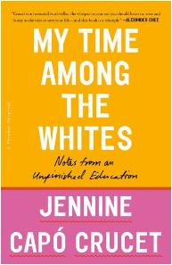 My Time Among the Whites | Jennine Capo' Crucet