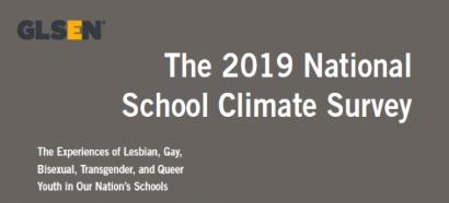 GLSEN 2019 National School Climate Survey