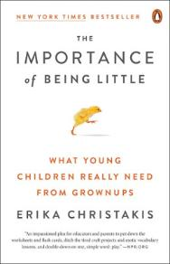 The Importance of Being Little | Erika Christakis
