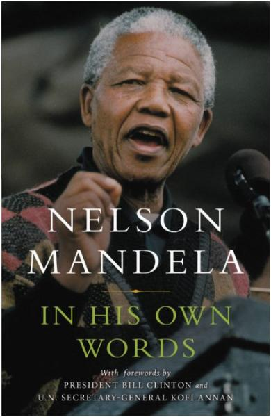Nelson Mandela:  In His Own Words