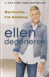 Seriously ... I'm Kidding | Ellen DeGeneres