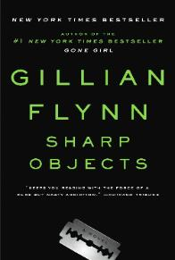 Sharp Objects | Gillian Flynn