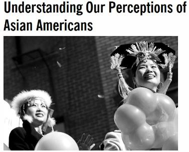 Understanding Our Perceptions of Asian Americans